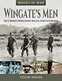 Higgs, C: Wingate's Men: The Chindit Operations: Special Forces in Burma (Images of War) - Colin Higgs