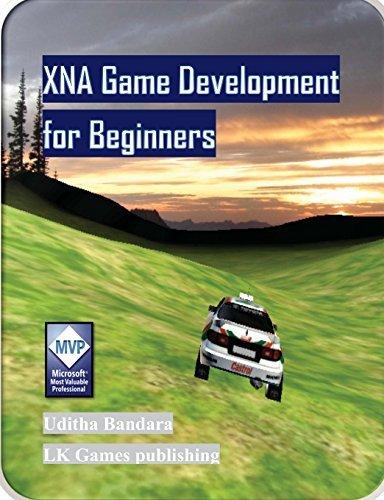XNA Game Development for Beginners: Volume 1 by Uditha Bandara (2012-07-28)
