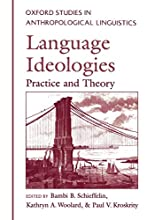 Language Ideologies: Practice and Theory