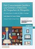Del conocimiento jurídico a la gestión y dirección de despachos de abogados: El camino hacia el cambio de Pablo y Santiago (Gestión de Despachos)