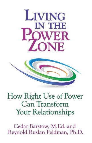 Living in the Power Zone: How Right Use of Power Can Transform Your Relationships (English Edition)