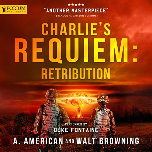 Retribution: Book 3                   By:                                                                                                                                 A. American,                                                                                        Walt Browning                               Narrated by:                                                                                                                                 Duke Fontaine                      Length: 8 hrs and 58 mins     28 ratings     Overall 4.8
