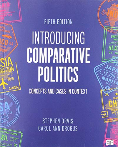 Compare Textbook Prices for Introducing Comparative Politics: Concepts and Cases in Context 5 Edition ISBN 9781544374451 by Orvis, Stephen Walter,Drogus, Carol Ann