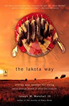 III Joseph M. Marshall: The Lakota Way : Stories and Lessons for Living (Paperback); 2002 Edition