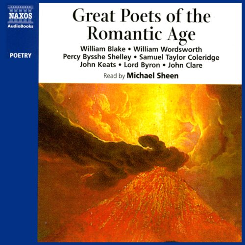 Great Poets of the Romantic Age                   By:                                                                                                                                 William Blake,                                                                                        William Wordsworth,                                                                                        Percy Bysshe Shelley,                   and others                          Narrated by:                                                                                                                                 Michael Sheen                      Length: 2 hrs and 38 mins     13 ratings     Overall 4.7