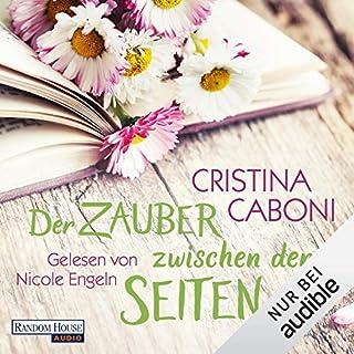 Der Zauber zwischen den Seiten                   Autor:                                                                                                                                 Cristina Caboni                               Sprecher:                                                                                                                                 Nicole Engeln                      Spieldauer: 8 Std. und 57 Min.     58 Bewertungen     Gesamt 4,4
