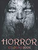 Horror Coloring Book: Relaxation Color of Horror Coloring Books for Adults with Nightmare Halloween Terrifying Monsters A Serial Killers from Classic Horror.