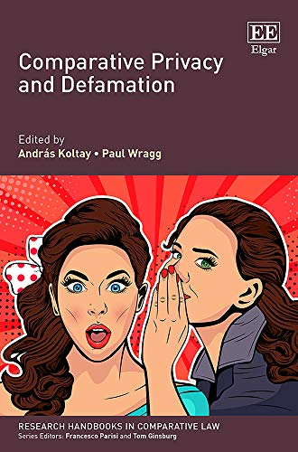 Compare Textbook Prices for Comparative Privacy and Defamation Research Handbooks in Comparative Law  ISBN 9781788970587 by András Koltay,András Koltay,Paul Wragg