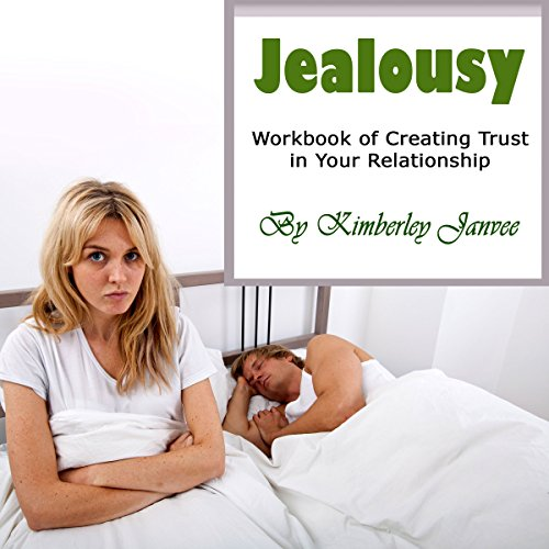 Jealousy: Workbook of Creating Trust in Your Relationship audiobook cover art