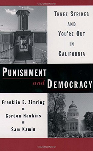 Punishment and Democracy: Three Strikes and You're Out in California (Studies in Crime and Public Policy) (English Edition)