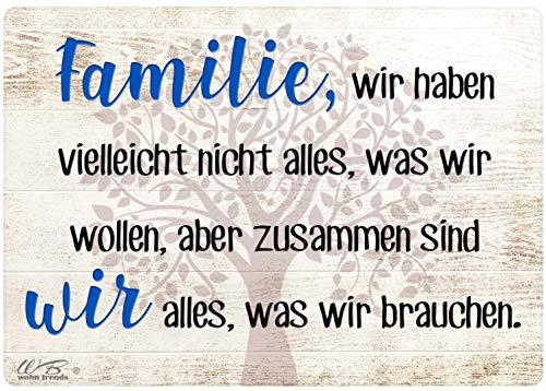 WB wohn trends Holz-Postkarte, Familie wir haben vielleicht Nicht Alles was wir wollen, Holz-Schild Wand-Bild Deko-Schild 15x10cm