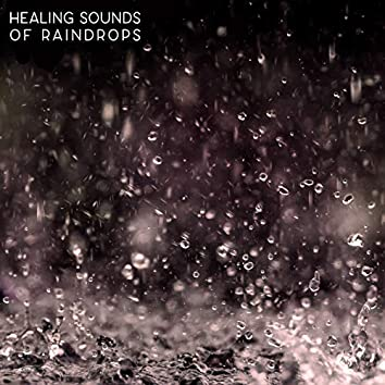 Healing Sounds of Raindrops - Therapy Music with Nature Sound, Aquatic Peace, Relax Yourself, Clear Your Mind, Harmony of Senses