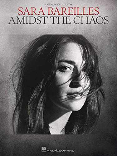 Sara Bareilles: Amidst the Chaos: Piano / Vocal / Guitar