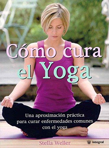Como cura el yoga: 145 (OTROS INTEGRAL)