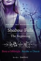 Shadow Falls: The Beginning: Born at Midnight and Awake at Dawn (A Shadow Falls Novel) by C. C. Hunter(2013-03-05)