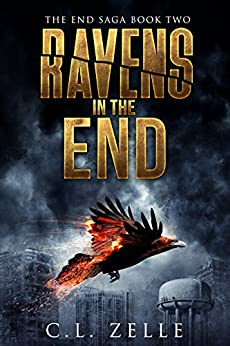 Ravens in the End (The End Saga - Book 2) by [C.L. Zelle, LC Ellez]