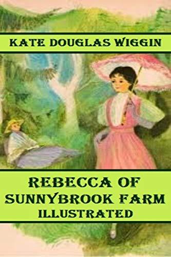 Rebecca of Sunnybrook Farm Illustrated (English Edition)