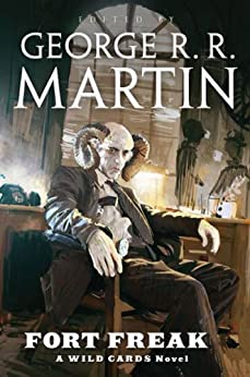 Fort Freak: A Wild Cards Novel by [Wild Cards Trust, George R. R. Martin]
