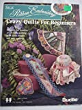 Silk Ribbon Embroidery - Crazy Quilts For Beginners