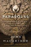 Parábolas: Los misterios del reino de Dios revelados a través de las historias que Jesús contó