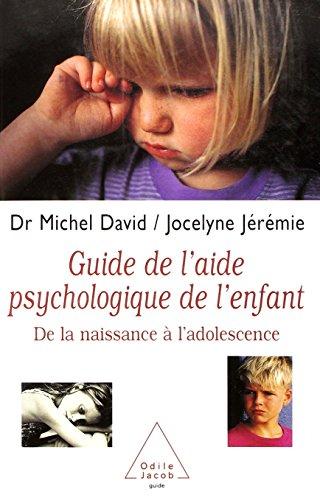 Guide de l'aide psychologique de l'enfant: De la naissance à l'adolescence