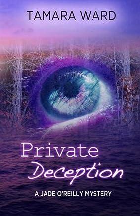 Private Deception (A Jade OReilly Mystery) by Tamara Ward (2012-07-31)