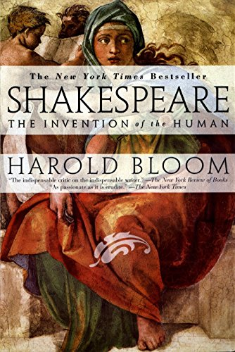 Shakespeare: Invention of the Human: The Invention of the Human