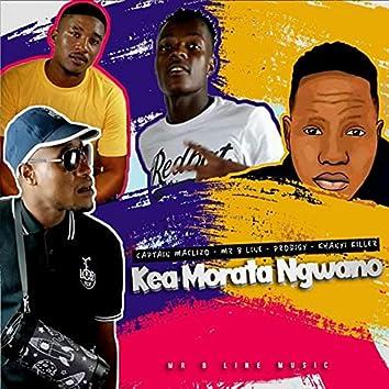 Kea Morata Ngwano (feat. Captain Maclizo, Khyanyi Killer, Prodigy)
