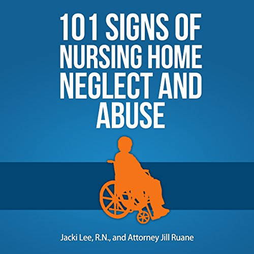 101 Signs of Nursing Home Neglect and Abuse cover art