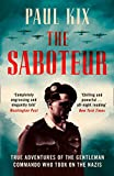 The Saboteur: True Adventures Of The Gentleman Commando Who Took On The Nazis (English Edition)
