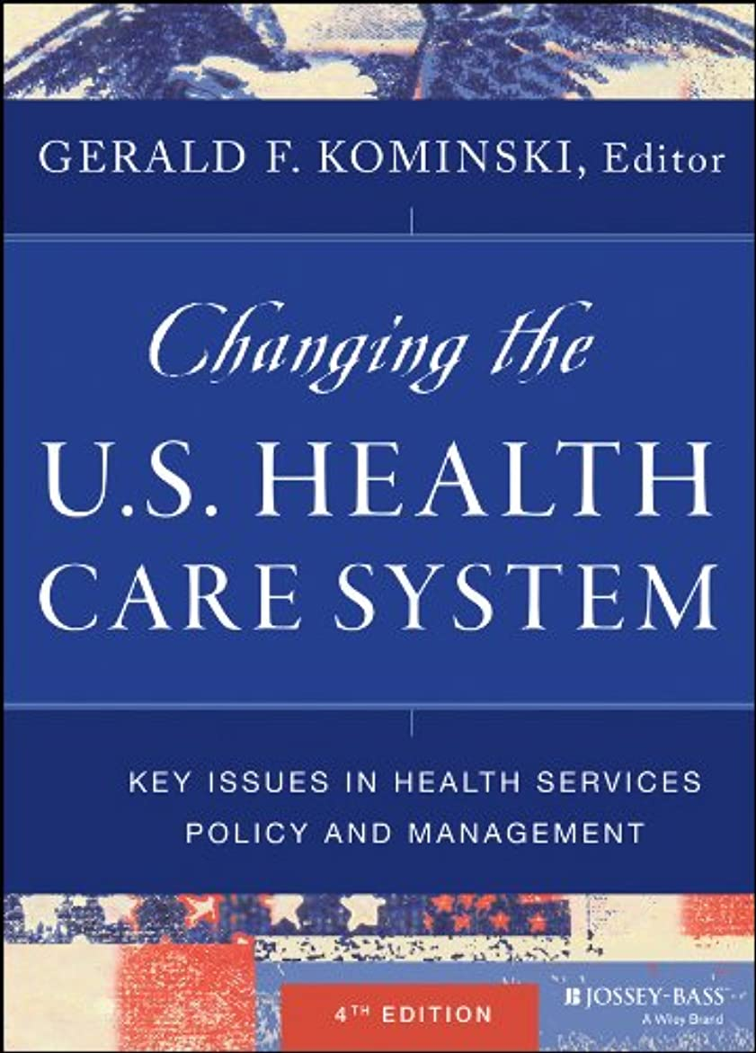 ささいなギャンブル装置Changing the U.S. Health Care System: Key Issues in Health Services Policy and Management (English Edition)