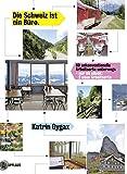 Die Schweiz ist ein Büro: 62 unkonventionelle Arbeitsorte unterwegs
