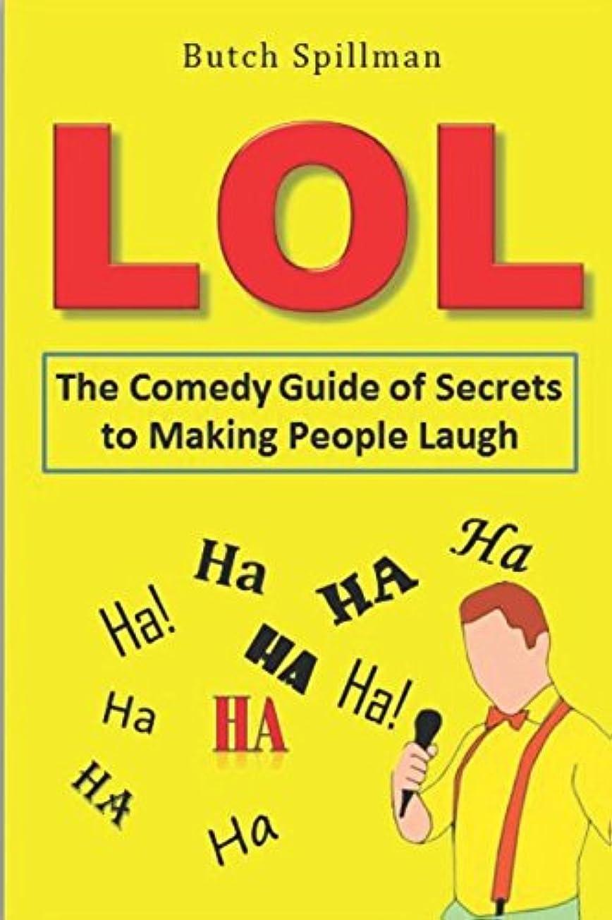 入場料費やすウィザードLOL: The Comedy Guide of Secrets to Make People Laugh