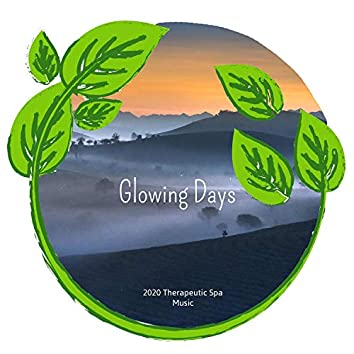 Glowing Days - 2020 Therapeutic Spa Music