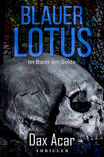 Blauer Lotus: Im Bann der Sekte (Thriller)