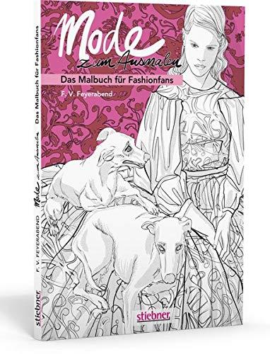 Mode zum Ausmalen: Stylische Malvorlagen zum meditativen Malen. Bunte Mode designen, elegante Kleider verzieren und genaue Modeskizzen nachzeichnen. Malbuch für Erwachsene als kreative Geschenkidee.
