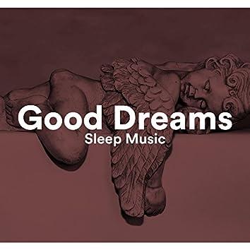 Sleep Music Good Dreams