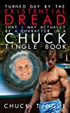 Turned Gay By The Existential Dread That I May Actually Be A Character In A Chuck Tingle Book