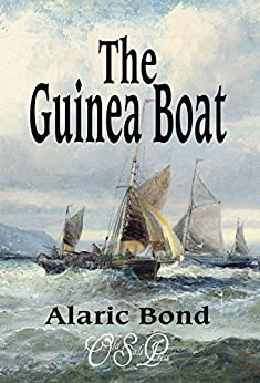 The Guinea Boat by [Alaric Bond]