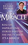 It's a Miracle: Real-Life Inspirational Stories Based on the PAX TV Series It's A Miracle (English Edition)