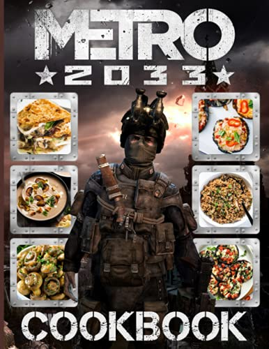 Metro 2033 Cookbook: Simple Recipes Make In 30 Minutes Or Less Metro 2033 Cooks, Eats, And Laughs Together