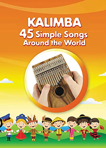 Kalimba. 45 Simple Songs Around the World: Play by Number (English Edition)