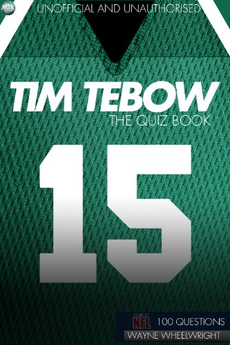 Tim Tebow - The Quiz Book (Sports Trivia 10) (English Edition)