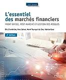 L'essentiel des marchés financiers: Front office, post-marché et gestion des risques (First finance)