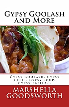 Gypsy Goolash and More by [Marshella Goodsworth]