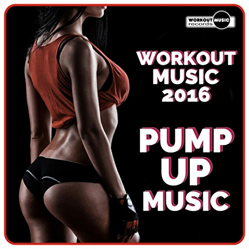 Workout Music 2016: Pump Up Music (Continuous Dj Mix)