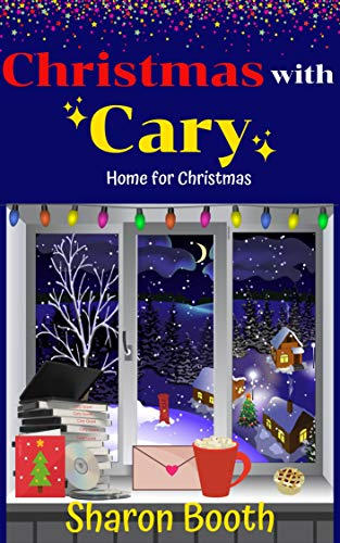 Christmas with Cary (Home for Christmas Book 3) by [Sharon Booth]