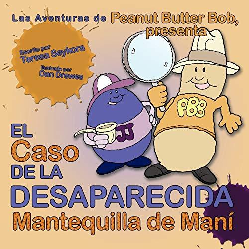 El Caso de La Desaparecida Mantequilla de Mani: Las Aventuras de Peanut Butter Bob, Presenta