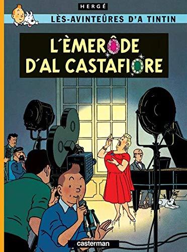 Les Aventures de Tintin : L'èmerôde d'Al Castafiore : Edition en wallon de Liège