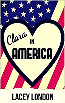 Clara in America: A laugh-out-loud romp in the Florida sunshine! (Clara Andrews Book 7) by [Lacey London]